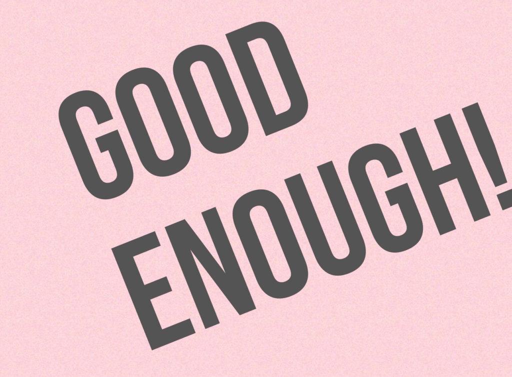 GOOD ENOUGH_3